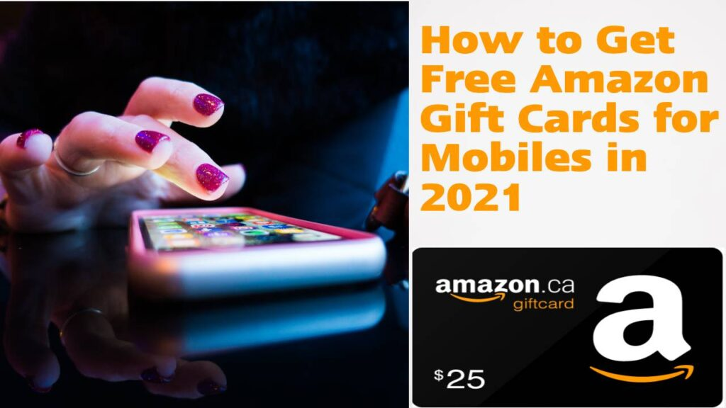 How to Get Free Amazon Gift Cards for Mobiles in 2021